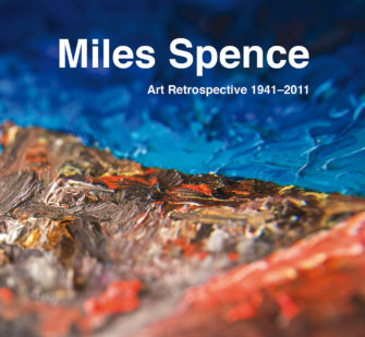 Miles Spence Art Retrospective 1941-2011