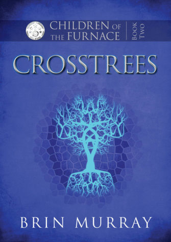 Children Of The Furnace Book Two: Crosstrees