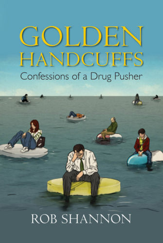 Golden Handcuffs: Confessions Of A Drug Pusher