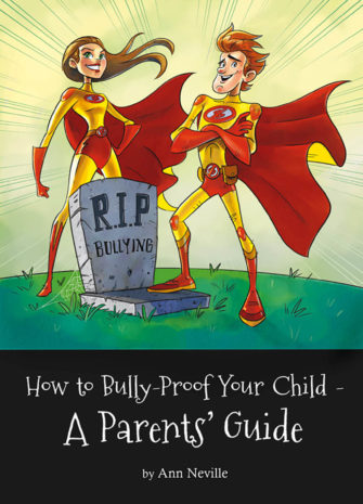 How To Bully-Proof Your Child – A Parents' Guide
