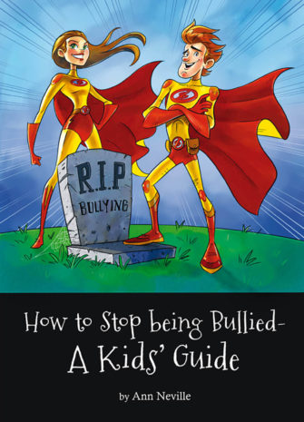 How To Stop Being Bullied – A Kids' Guide