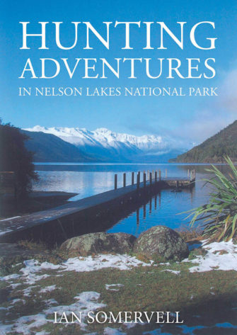 Hunting Adventures In Nelson Lakes National Park