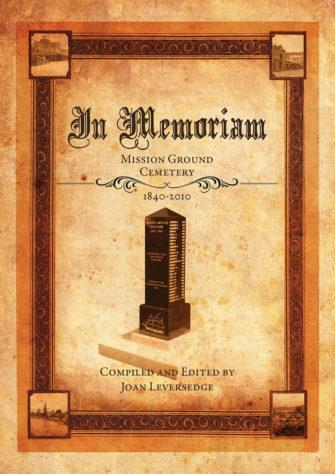 In Memoriam – Mission Ground Cemetery 1840-2010