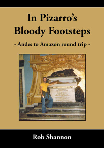 In Pizarro's Bloody Footsteps – Andes To Amazon Round Trip