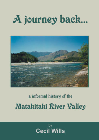 A Journey Back An Informal History Of The Matakitaki River