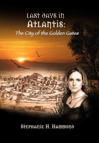 Last Days In Atlantis: The City Of The Golden Gates(Stephanie H. Hammond)