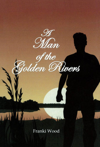 A Man Of The Golden Rivers