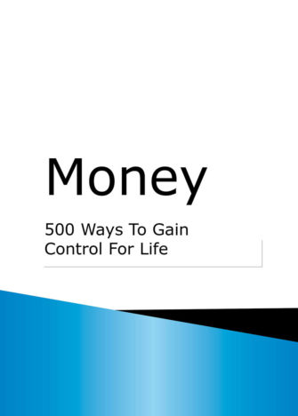 Money: 500 Ways To Gain Control For Life
