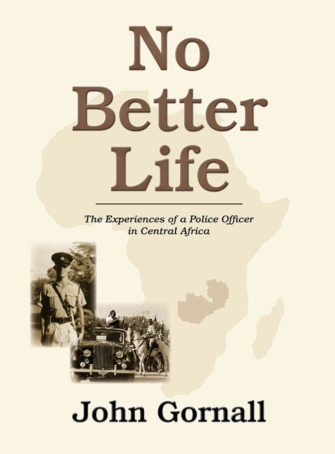 No Better Life – The Experiences Of A Police Officer In Central Africa