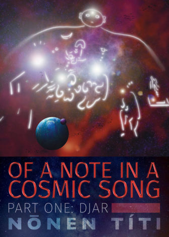 Of A Note In A Cosmic Song – Part One: DJar