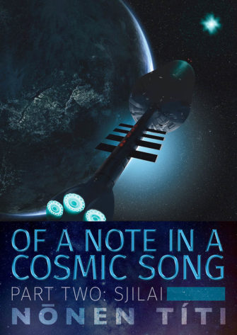Of A Note In A Cosmic Song – Part Two: SJilai