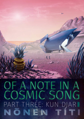 Of A Note In A Cosmic Song – Part Three: Kun DJar