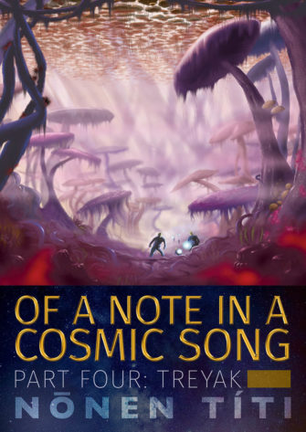Of A Note In A Cosmic Song – Part Four: Treyak