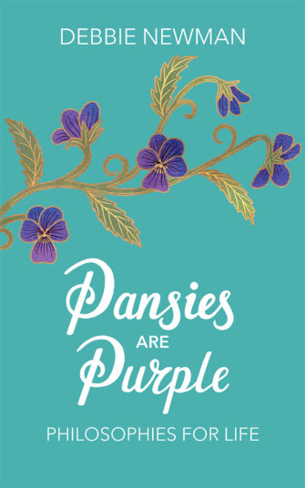 Pansies Are Purple: Philosophies For Life