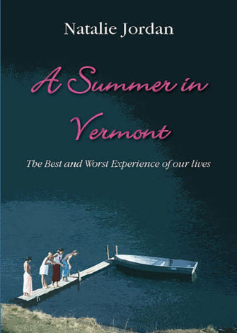 A Summer In Vermont: The Best And Worst Experience Of Our Lives