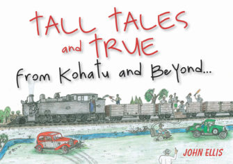 Tall Tales And True – From Kohatu And Beyond