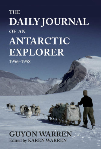 The Daily Journal Of An Antarctic Explorer 1956–1958