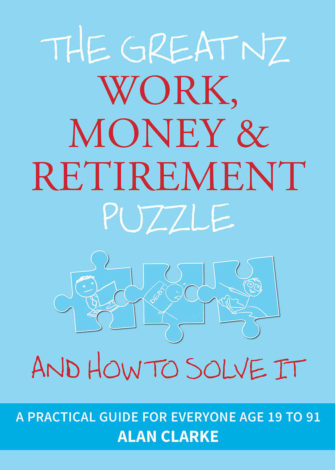 The Great NZ Work, Money And Retirement Puzzle – And How To Solve It