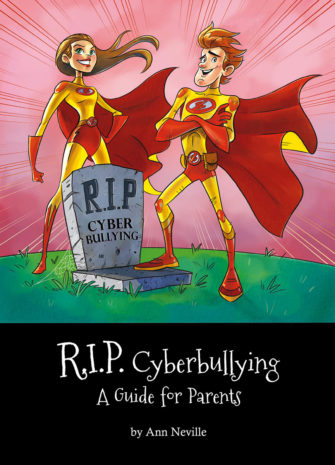 R.I.P. Cyberbullying – A Guide For Parents