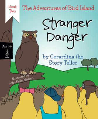 The Adventures Of Bird Island Book Two: Stranger Danger