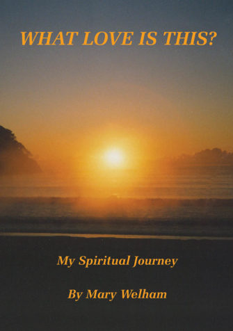 What Love Is This?: My Spiritual Journey
