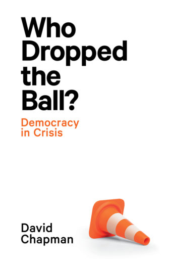 Who Dropped The Ball?: Democracy In Crisis