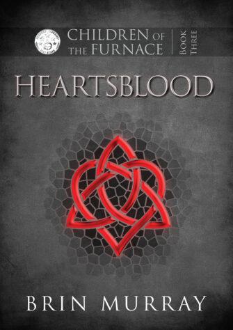 Children Of The Furnace Book Three: Heartsblood