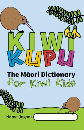 Kiwi Kupu: The Māori Dictionary For Kids