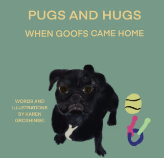 Pugs And Hugs – When Goofs Came Home
