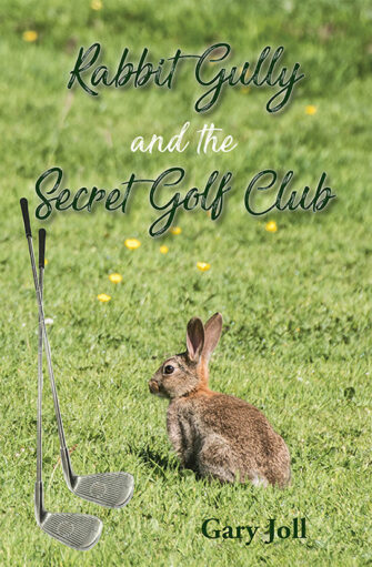 Rabbit Gully And The Secret Golf Club