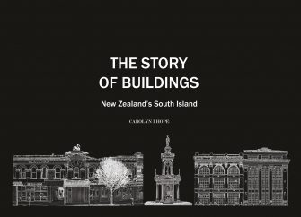 The Story Of Buildings: New Zealand's South Island